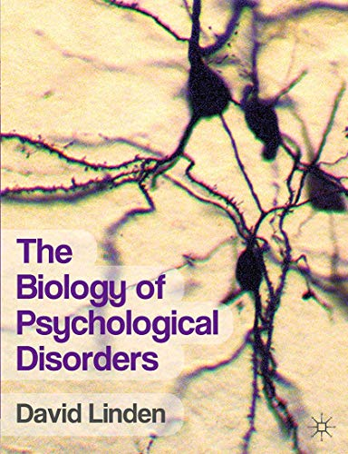 9780230246409: The Biology of Psychological Disorders