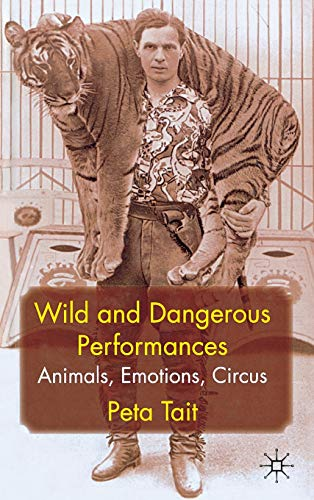 9780230246485: Wild and Dangerous Performances: Animals, Emotions, Circus