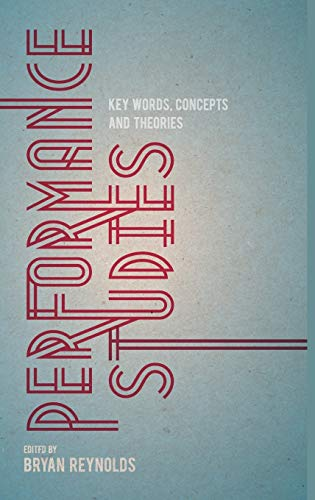 9780230247291: Performance Studies: Key Words, Concepts and Theories