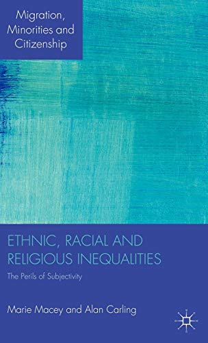 Ethnic, Racial and Religious Inequalities: The Perils: Macey, Marie/ Carling,