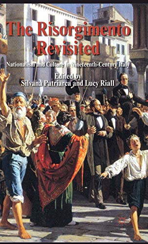9780230248007: The Risorgimento Revisited: Nationalism and Culture in Nineteenth-Century Italy