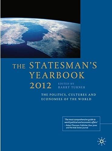 The Statesman's Yearbook 2012 : The Politics,: Palgrave Macmillan Staff