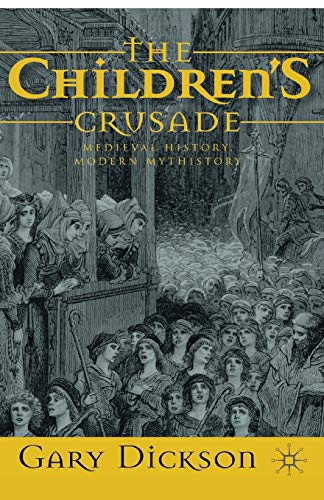9780230248878: The Children's Crusade: Medieval History, Modern Mythistory