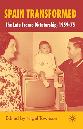 9780230248885: Spain Transformed: The Franco Dictatorship, 1959-1975