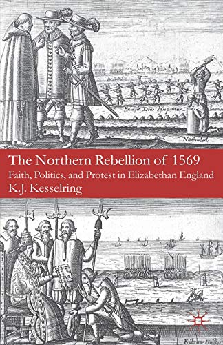 The Northern Rebellion of 1569: K.J. Kesselring