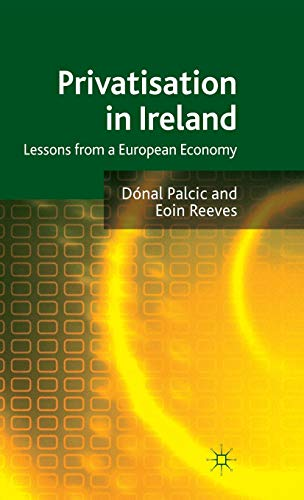 9780230248922: Privatisation in Ireland: Lessons from a European Economy