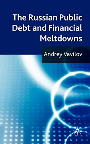 9780230248939: The Russian Public Debt and Financial Meltdowns