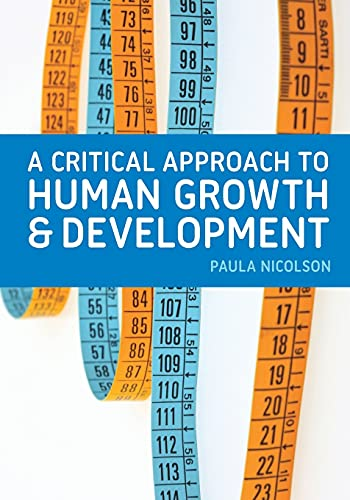 9780230249028: A Critical Approach to Human Growth and Development