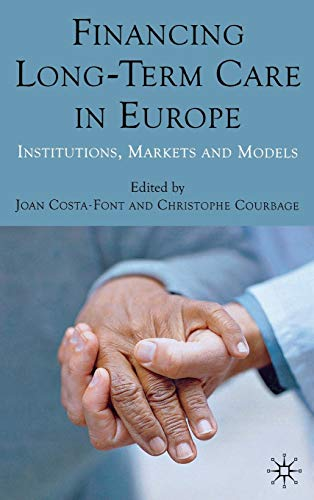 Financing Long-Term Care in Europe: Institutions, Markets: Costa-Font, Joan