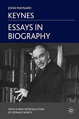 Essays in Biography: Keynes, J.