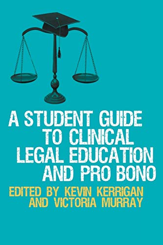 9780230249639: A Student Guide to Clinical Legal Education and Pro Bono