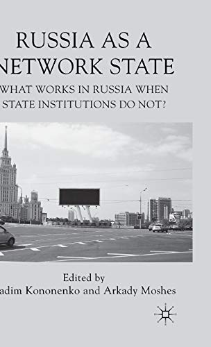 9780230249646: Russia as a Network State: What Works in Russia When State Institutions Do Not?