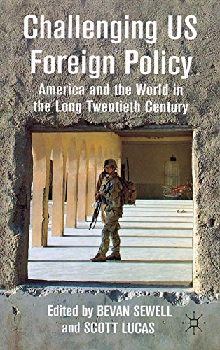 9780230249899: Challenging US Foreign Policy: America and the World in the Long Twentieth Century