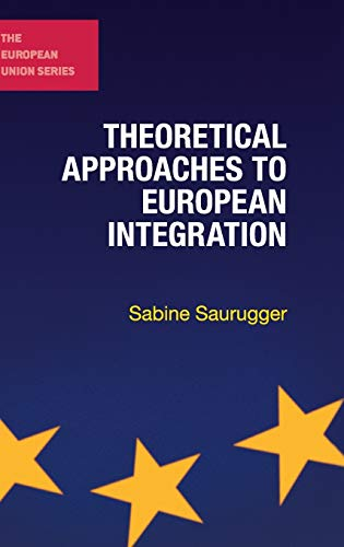 9780230251427: Theoretical Approaches to European Integration (The European Union Series)