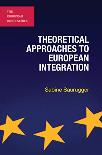 9780230251434: Theoretical Approaches to European Integration (The European Union Series)