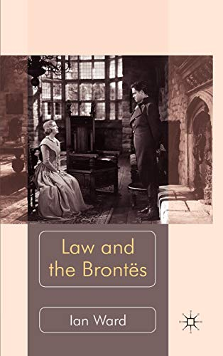 Law and the Brontës (0230251471) by Ward, Ian