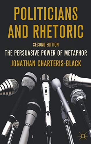 9780230251649: Politicians and Rhetoric: The Persuasive Power of Metaphor