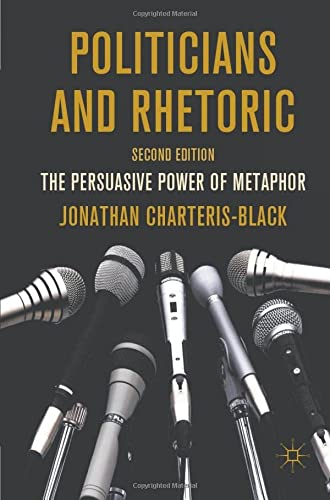 9780230251656: Politicians and Rhetoric: The Persuasive Power of Metaphor