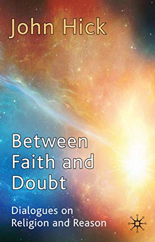9780230251663: Between Faith and Doubt: Dialogues on Religion and Reason