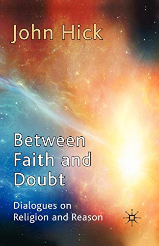 9780230251670: Between Faith and Doubt: Dialogues on Religion and Reason