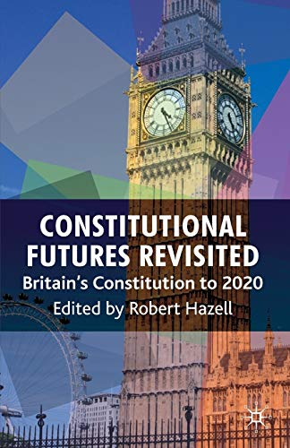9780230252134: Constitutional Futures Revisited: Britain's Constitution to 2020