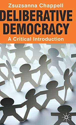 9780230252158: Deliberative Democracy: A Critical Introduction