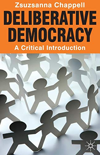 9780230252165: Deliberative Democracy: A Critical Introduction