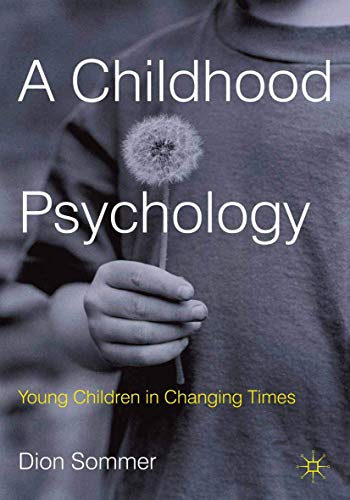 9780230252240: A Childhood Psychology: Young Children in Changing Times