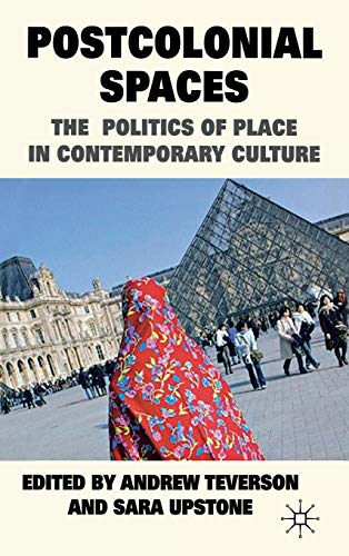 9780230252257: Postcolonial Spaces: The Politics of Place in Contemporary Culture