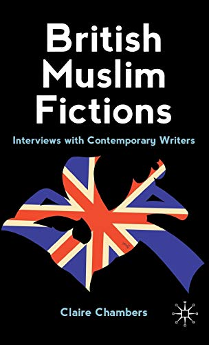 9780230252332: British Muslim Fictions: Interviews with Contemporary Writers