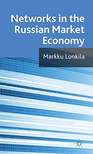 Networks in the Russian Market Economy: Lonkila, M.