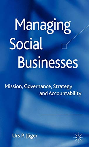 9780230252547: Managing Social Businesses: Mission, Governance, Strategy and Accountability