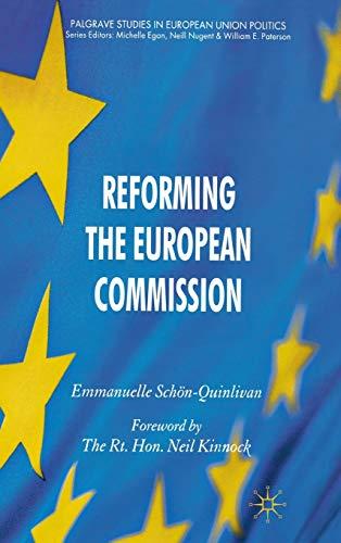 Reforming the European Commission (Palgrave Studies in European Union Politics): Schön-Quinlivan, ...