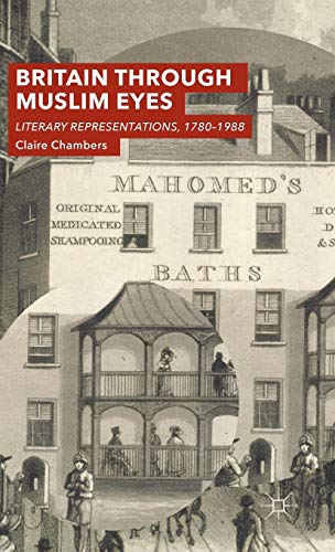 9780230252592: Britain Through Muslim Eyes: Literary Representations 1780-1988