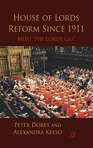 9780230271661: House of Lords Reform Since 1911: Must the Lords Go?