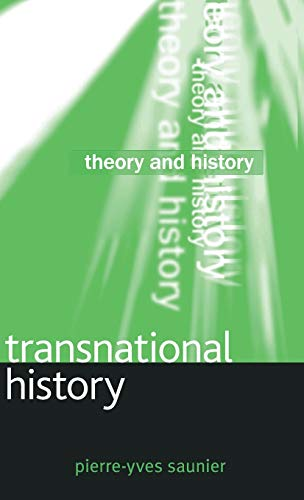Transnational History (Theory and History): Pierre-Yves Saunier