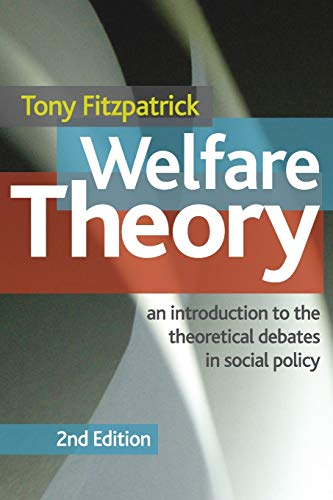Welfare Theory: An Introduction to the Theoretical Debates in Social Policy (0230272029) by Fitzpatrick, Tony