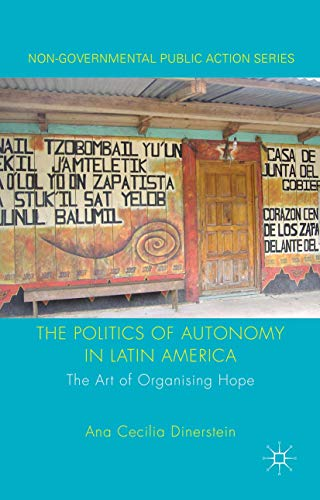 9780230272088: The Politics of Autonomy in Latin America: The Art of Organising Hope
