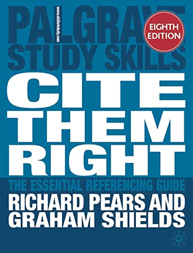 Cite them right: The essential referencing guide: Richard Pears, Graham