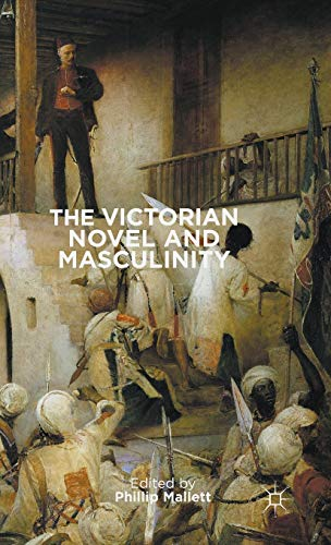 9780230272323: The Victorian Novel and Masculinity