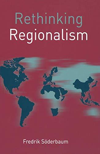 9780230272408: Rethinking Regionalism (Rethinking World Politics)