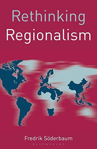 9780230272415: Rethinking Regionalism (Rethinking World Politics)