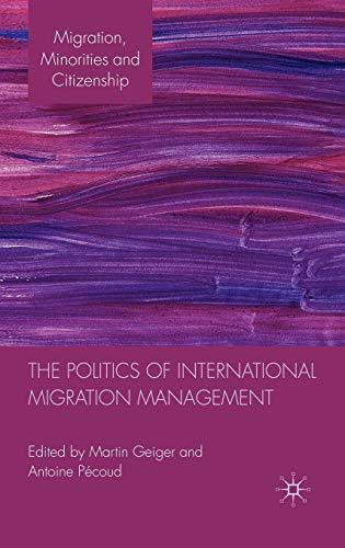 9780230272583: Politics of International Migration Management (Migration, Minorities and Citizenship)
