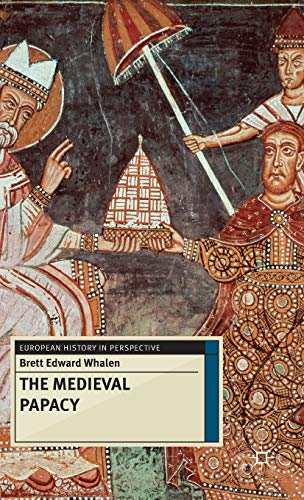 9780230272828: The Medieval Papacy (European History in Perspective)