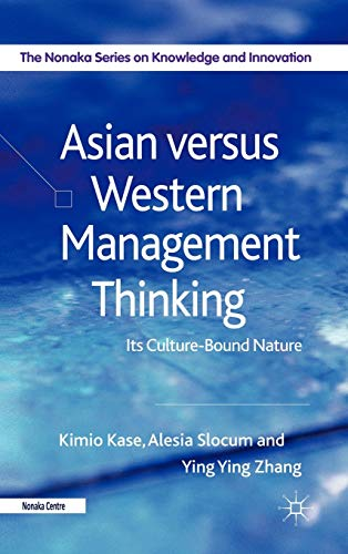 9780230272934: Asian versus Western Management Thinking: Its Culture-Bound Nature (The Nonaka Series on Knowledge and Innovation)