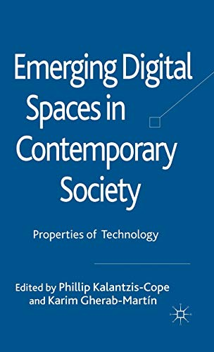 Emerging Digital Spaces in Contemporary Society: Properties of Technology: Phillip Kalantzis-Cope