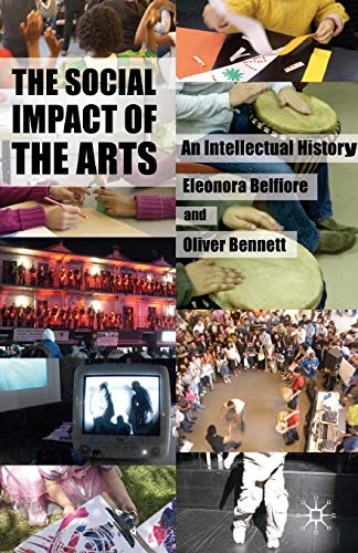 9780230273511: The Social Impact of the Arts: An Intellectual History