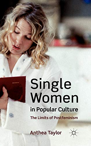 9780230273825: Single Women in Popular Culture: The Limits of Postfeminism