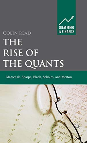 9780230274174: The Rise of the Quants: Marschak, Sharpe, Black, Scholes and Merton (Great Minds in Finance)