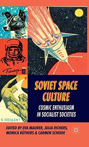 9780230274358: Soviet Space Culture: Cosmic Enthusiasm in Socialist Societies